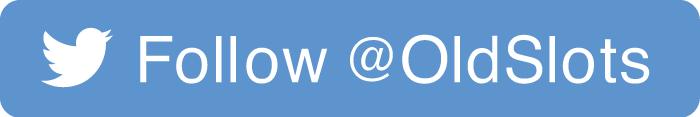 Follow @OldSlots on Twitter